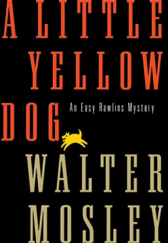 A LITTLE YELLOW DOG: An Easy Rawlins Mystery [SIGNED]