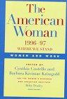 The American Woman 1996-97: Women and Work: Editor-Cynthia Costello; Editor-Barbara