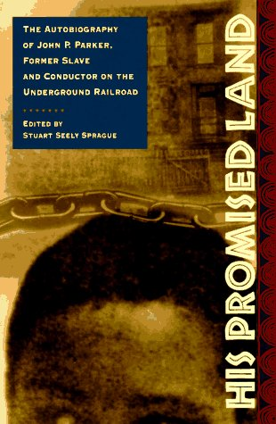 9780393039412: His Promised Land: The Autobiography of John P. Parker, Former Slave and Conductor on the Underground Railroad