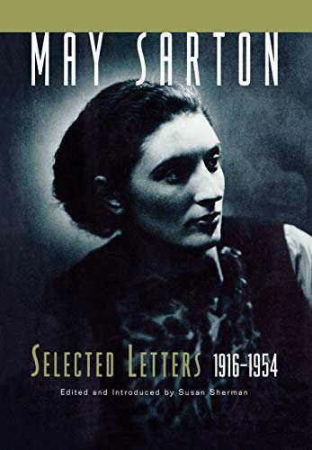 May Sarton: Selected Letters, 1916-1954