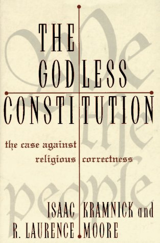 9780393039610: The Godless Constitution: The Case Against Religious Correctness