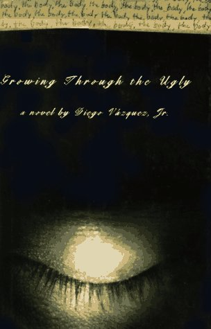 9780393039634: Growing Through the Ugly: A Novel