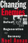 9780393039887: Changing Enemies: The Defeat and Regeneration of Germany