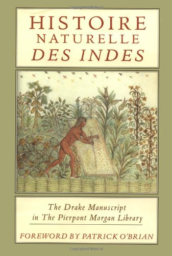 9780393039948: Histoire Naturelle Des Indes: The Drake Manuscript in the Pierpont Morgan Library (English, French and French Edition)