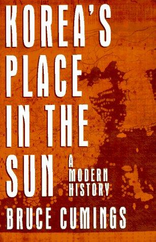Korea's Place in the Sun : A: Bruce Cumings