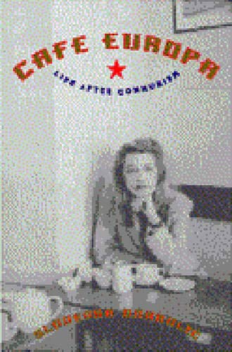 9780393040128: Cafe Europa - Life after Communism