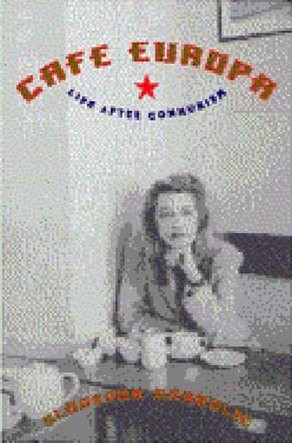 9780393040128: Cafe Europa: Life After Communism