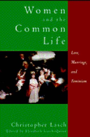 9780393040180: Women and the Common Life: Love, Marriage, and Feminism