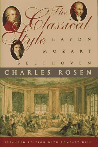 The Classical Style: Haydn, Mozart, Beethoven: Rosen, Charles