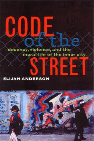 9780393040234: Code of the Street: Decency, Violence and the Moral Life of the Inner City