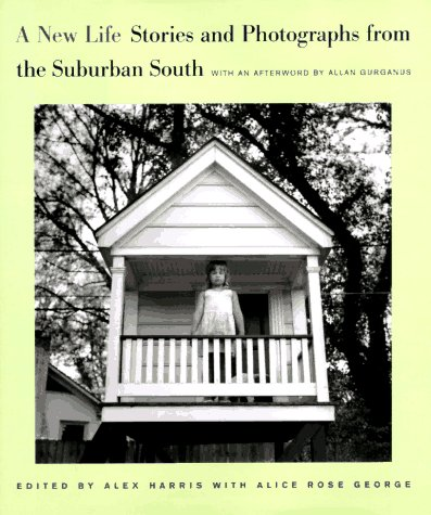 A New Life: Stories and Photographs from the Suburban South (The Lyndhurst Series on the South)