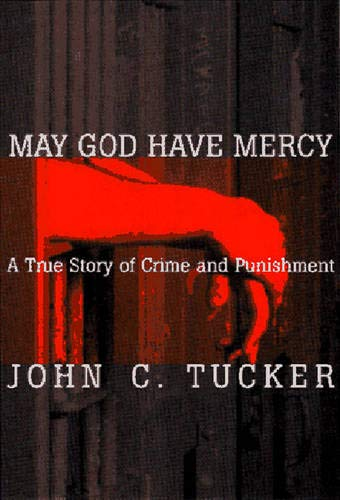 9780393040326: May God Have Mercy: A True Story of Crime and Punishment