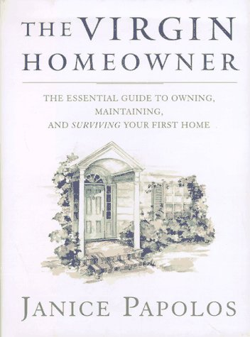 9780393040357: The Virgin Homeowner: The Essential Guide to Owning, Maintaining, and Surviving Your First Home