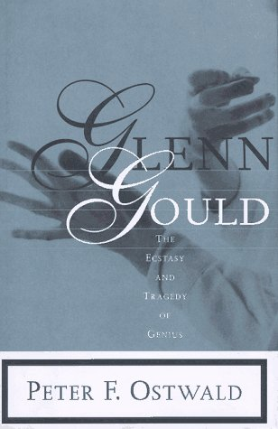 9780393040777: Glenn Gould: The Ecstasy and Tragedy of Genius