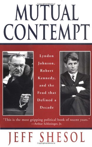 9780393040784: Mutual Contempt: Lyndon Johnson, Robert Kennedy and the Feud that Defined a Decade