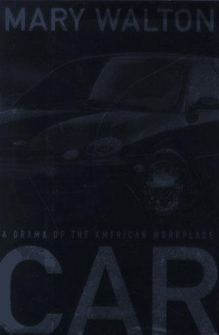 9780393040807: Car: A Drama of the American Workplace