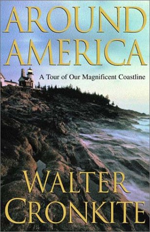 Around America: A Tour of Our Magnificent: Cronkite, Walter