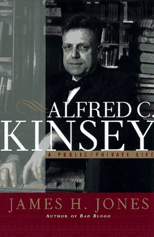 Alfred C. Kinsey A Public / Private Life