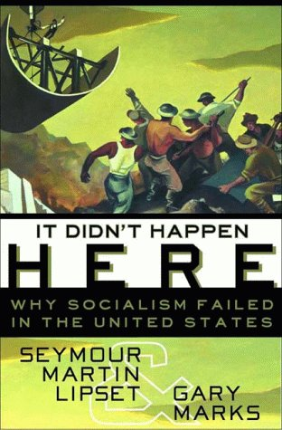 9780393040982: It Didn't Happen Here: Why Socialism Failed in the United States