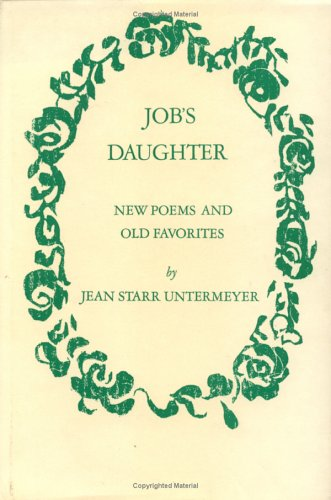 Job's Daughter (New Poems and Old Favorites): Jean Starr Untermeyer