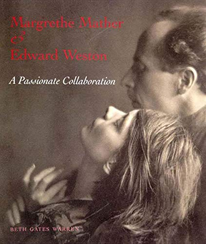 9780393041576: Margrethe Mather and Edward Weston: A Passionate Collaboration