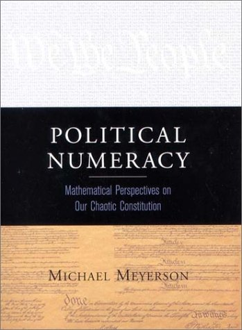9780393041729: Political Numeracy: Mathematical Perspectives on Our Chaotic Constitution