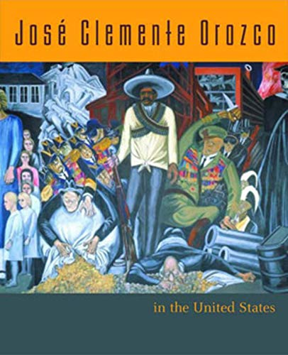 9780393041767: Jose Clemente Orozco in the United States, 1927-1934
