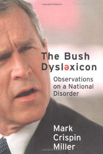 9780393041835: The Bush Dyslexicon: Observations on a National Disorder