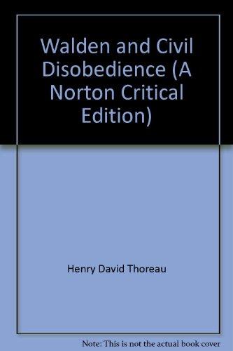 Walden and Civil Disobedience (A Norton Critical Edition): Henry David Thoreau