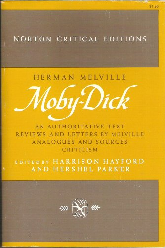 9780393042849: Moby-Dick -- An Authoritative Text, Reviews and Letters By Melville, Analogues and Sources, Criticim -- Edited By Harrison Hayford and Hershel Parker -- A Norton Critical Edition
