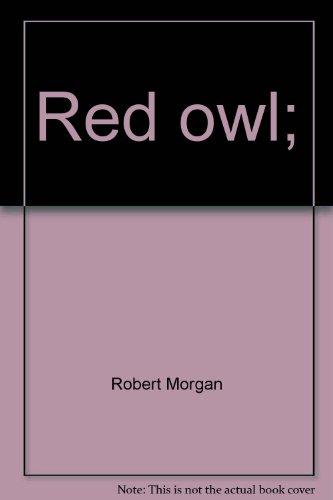 Red owl;: Morgan, Robert