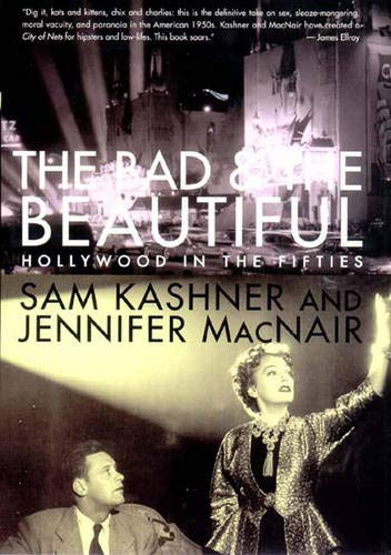 9780393043211: The Bad and the Beautiful: Hollywood in the Fifties