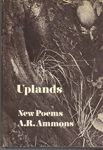 Uplands: New Poems: Ammons, A. R