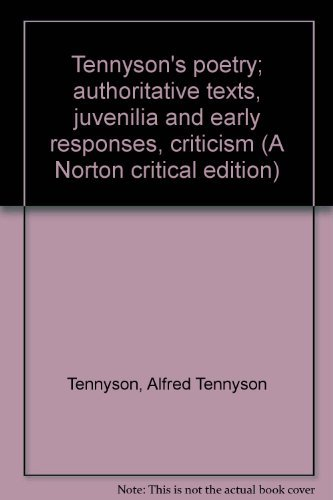 9780393043310: Tennyson's poetry; authoritative texts, juvenilia and early responses, criticism (A Norton critical edition)