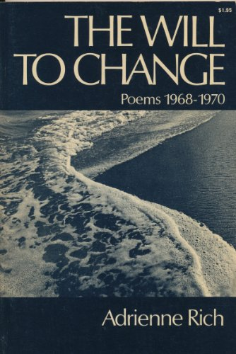 9780393043464: The will to change;: Poems 1968-1970