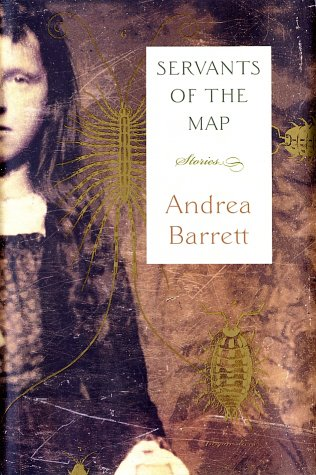 Servants of the Map: Stories: Barrett, Andrea