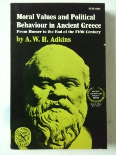 9780393043679: Moral values and political behaviour in ancient Greece;: From Homer to the end of the fifth century (Ancient culture and society)