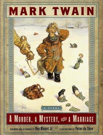 A Murder, a Mystery, and a Marriage: Twain, Mark -