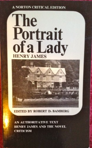 9780393043853: Portrait of a Lady: An Authoritative Text, Henry James and the Novel, Reviews and Criticism (A Norton Critical Edition)
