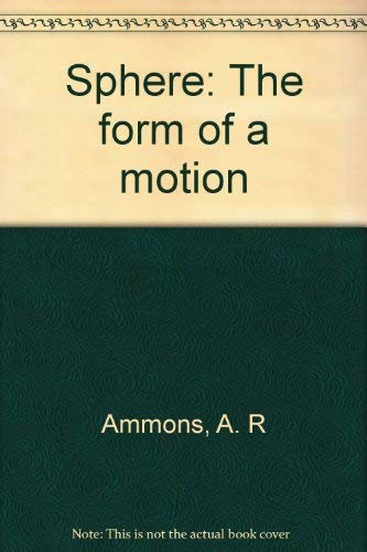 Sphere: The Form of a Motion.: AMMONS, A. R.