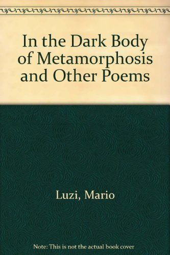 9780393043914: In the Dark Body of Metamorphosis and Other Poems. (English and Italian Edition)