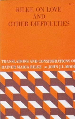 9780393044041: Mood Rilke on Love and Other Difficulties (Paper )