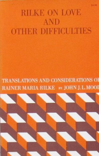 9780393044041: Rilke on Love and Other Difficulties: Translations and Considerations of Rainer Maria Rilke