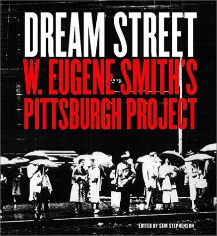 9780393044089: Dream Street: W.Eugene Smith's Pittsburgh Project (A Lyndhurst book)