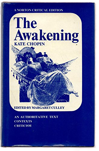 """critical essay on the awakening by kate chopin """"the voice of the sea is seductive, never ceasing, whispering, clamoring, murmuring, inviting the soul to wander in abysses of solitude"""" ― kate chopin, the awakening."""