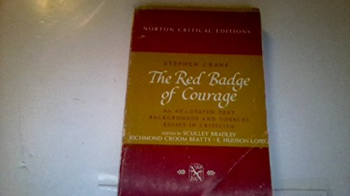 The Red Badge of Courage: An Authoritative Text, Backgrounds and Sources, Criticism (Norton Critical Editions) (9780393044355) by Stephen Crane; Sculley Bradley; Richmond Croom Beatty; E. Hudson Long; Donald Pizer