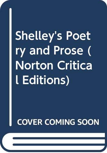 9780393044362: Shelley's Poetry and prose: Authoritative texts, criticism (A Norton critical edition)