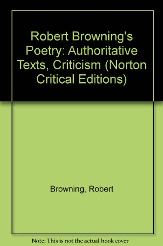 9780393044751: Robert Browning's Poetry: Authoritative Texts, Criticism (Norton Critical Editions)