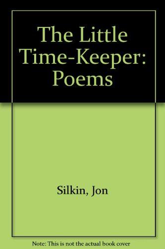THE LITTLE TIME-KEEPER. Poems: Silkin, Jon