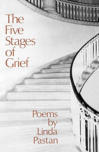 The Five Stages of Grief: Poems: Linda Pastan